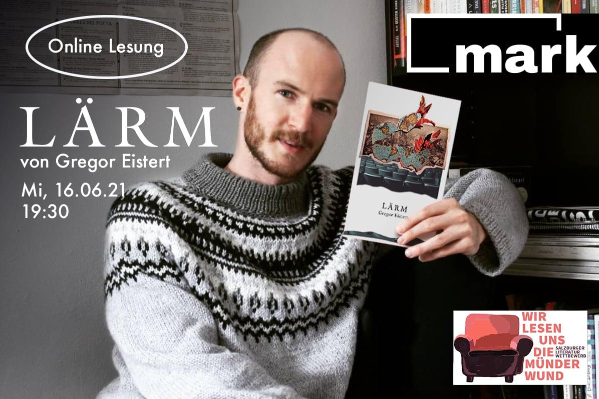 Online-Lesung |LÄRM – Gregor Eistert